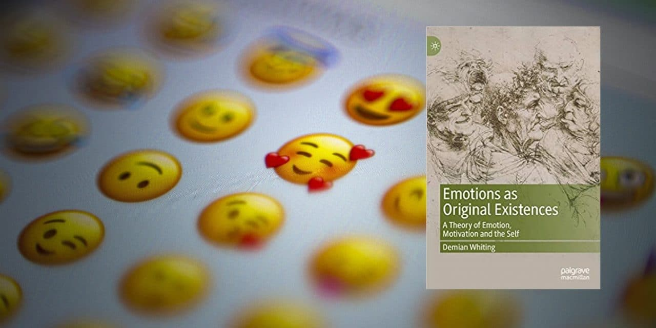 Book review: Emotions as Original Existences: A Theory of Emotion, Motivation and the Self.