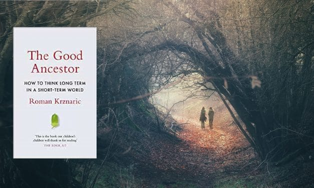 Book Review: The Good Ancestor, by Roman Krznaric
