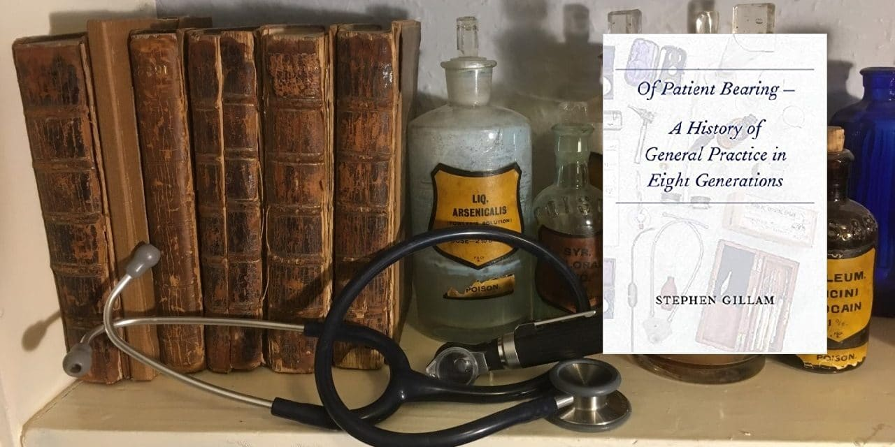 Book review: Of Patient Bearing – A history of general practice in eight generations.