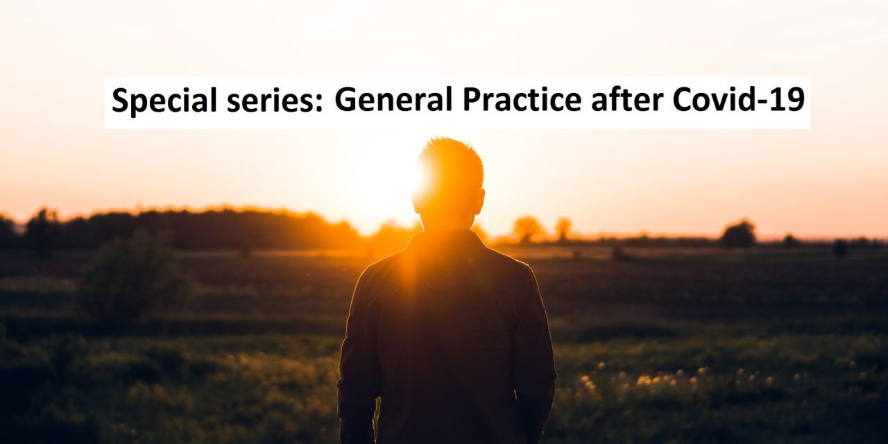 Post-Pandemic Planning: How should General Practice change?