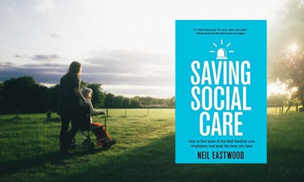 Book review: Saving Social Care by Neil Eastwood